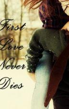 First Love Never Dies by Tinniewinny