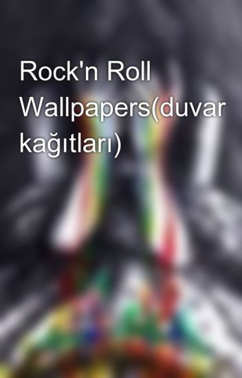 Rock'n Roll Wallpapers(duvar kağıtları)