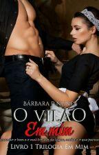O vilão em mim  by BarbaraPNunes