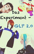 Das Experiment - GLP 2.0 (vorübergehend Pausiert) by Kira_Nr_3