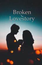 Broken lovestory (✔️) by gurlystory