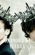 No Amor E Na Guerra by Gabbyh__Styles