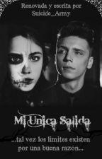 Mi Unica Salida (Andy y Tu) [Reeditado] by Suicide_Army
