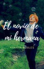 ♡El Novio De Mi Hermana♡ --Jimin y tu +18--      by HannyaRobles07