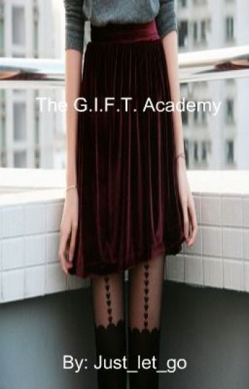 The G.I.F.T academy