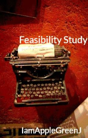 Feasibility Study by IamAppleGreenJ