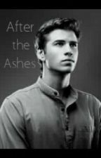 After the Ashes - Story from Gale Hawthorne by kacey_obrien