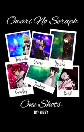 « Owari No Seraph One Shots » by Missy_Bear