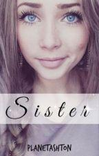 Sister » a.i. {coming soon} by daisyjazzisobel