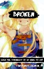 Broken (Nalu Fan-Fic) by Tartoros_Demon_13