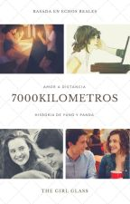 7000 kilometros(Amor a distancia) by Thegirlglass