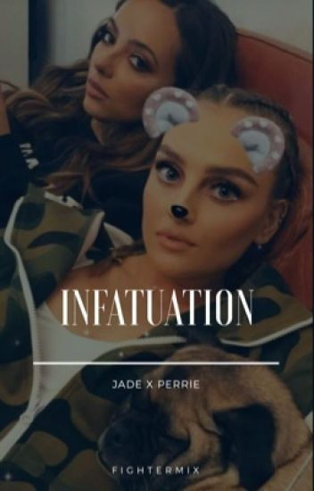 Infatuation || Jerrie