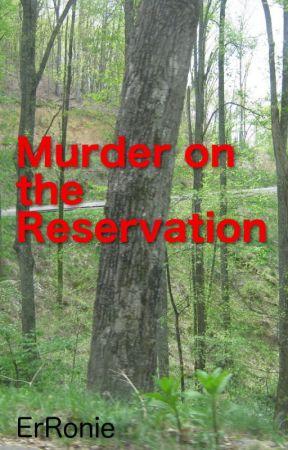Murder on the Reservation by ErRonie