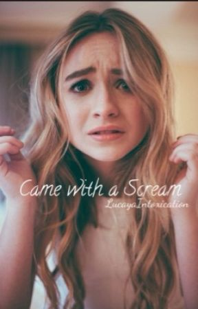 Came With a Scream by LucayaIntoxication