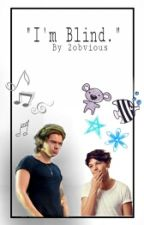 """""""I'm Blind."""" 