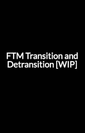 FTM Transition and Detransition [WIP]