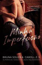 Minha Imperfeição - DEGUSTAÇÃO by BrunaSouza_CarollZS