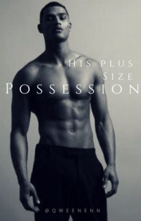 His Plus Size Possession  by qweenenn