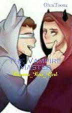 The Vampire Master by KaytiKitty