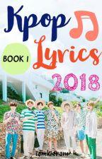 Kpop Lyrics 2018 | Book 1 by iamkieram