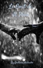 Le Goût de la pluie Tome 1 by Ysou88