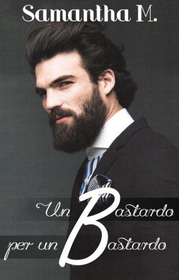 Un Bastardo per un Bastardo