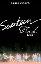 Seventeen Threads by missauthorC