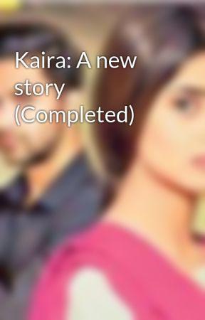 Kaira: A new story by kaira_lover_143