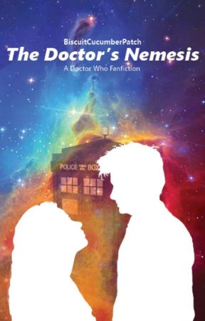 The Doctor's Nemesis by biscuitcucumberpatch