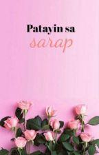 Patayin Sa Sarap #JFanFic by reccx_x