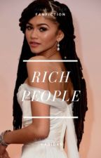 Rich people by luvdicks