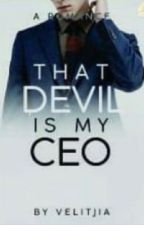 [#W1] That devil is my CEO (COMPLETED) by blcklipz