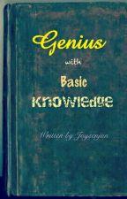 Genius With Basic Knowledge by Jaysenjan