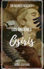 Un Mundo Mágico.- Los Orígenes de Osiris by AGMS-editions