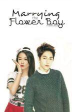 Marrying the Flower Boy by Findthetruelove