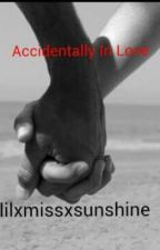 Accidentally in Love [EDITED] by lilxmissxsunshine