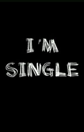 I'M SINGLE by almiaah
