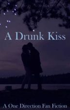 It Started With A Drunk Kiss (Zayn Malik Fan Fiction) [EDITING] COMPLETED by atomiclloyd