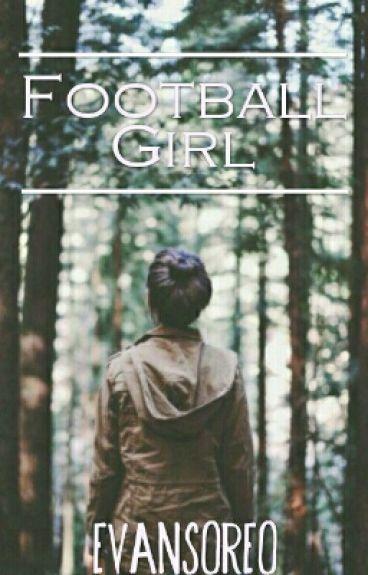 Football girl {Book one}
