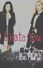 I Hate You, But... (Lengkap) by taenysland
