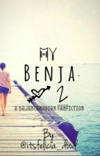 My Benja 2 ♡ (BajanCanadian Fanfiction) by itsfelicia_dood