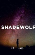 SHADEWOLF by Clary836