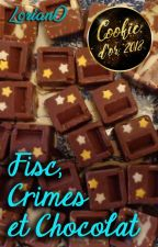 Fisc, Crimes et Chocolat [TERMINÉE] by Loria_nO