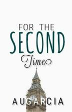 For The Second Time #JFanFic by awragarcia1998