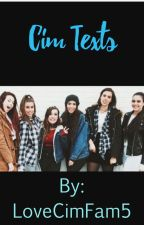 Cim Texts by LoveCimFam5