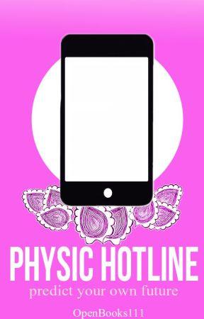 Physic Hotline - Call Two|3 - Wattpad