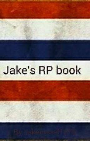 Jake's RP book by Jakerussel1276