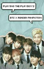 PLAYING THE PLAYBOY [BTS X READER FF] by lazylcser