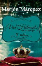 Los Van Helmont en el tiempo. by marion09