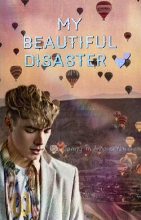 My beautiful disaster [Completa]  -  #Wattys2018 by fannyinwonderland